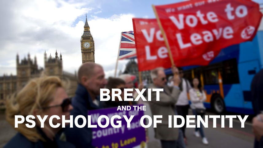Brexit and the psychology of identity