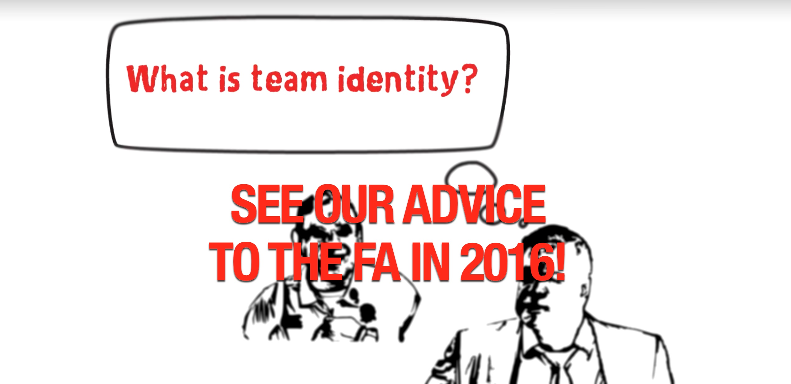 What is team identity? Advice we offered to the FA in 2016